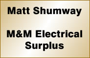 Matt Shumway with M&M Electrical Surplus